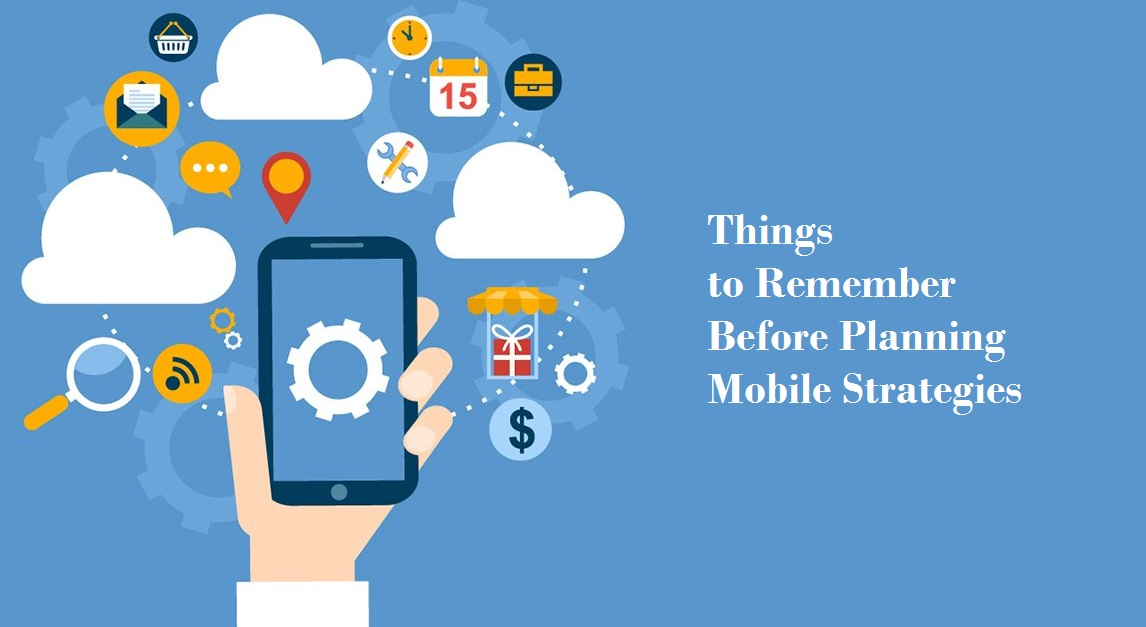 Things to Remember Before Planning Mobile Strategies - iCubesWire - Blog